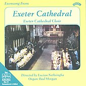 Evensong from Exeter Cathedral - Bruckner, Harris, etc / Nethsingha, Morgan, Exeter Cathedral Choir