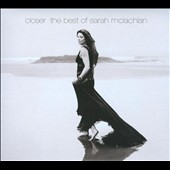 Sarah McLachlan: Closer: The Best of Sarah McLachlan [Deluxe Edition] [Digipak]