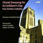 Choral Evensong for St. Cuthbert's Day - Langlais, Tavener, etc / Lancelot, Shaw, et al