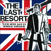The Last Resort: You'll Never Take Us: Skinhead Anthems II *