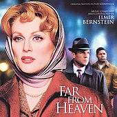 Elmer Bernstein (Composer/Conductor): Far From Heaven [Original Motion Picture Soundtrack]