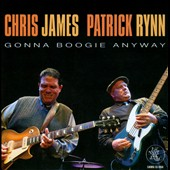 Patrick Rynn/Chris James (Blues): Gonna Boogie Anyway