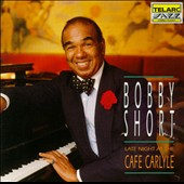 Bobby Short: Late Night at the Cafe Carlyle