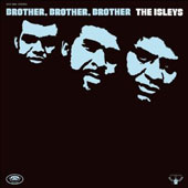 The Isley Brothers: Brother, Brother, Brother