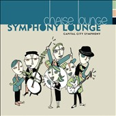 Chaise Lounge/Capital City Symphony/Victoria Gau: Chaise Lounge: Symphony Lounge [Digipak] *