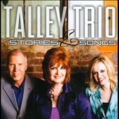 Talley Trio: Stories & Songs *