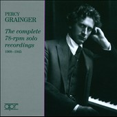 Percy Grainger: Complete Solo 78-rpm Solo Recordings
