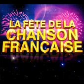 Various Artists: La F&#234;te de la Chanson Fran&#231;aise [Box]