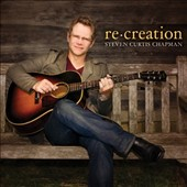 Steven Curtis Chapman: Re:Creation