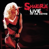 Shakira: Live & Off the Record