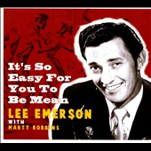 Lee Emerson: It's So Easy for You to Be Mean [Digipak]
