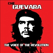 Che Guevara: The Voice of the Revolution *