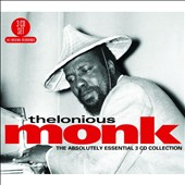 Thelonious Monk: The Absolutely Essential 3 CD Collection