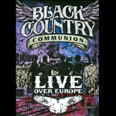 Black Country Communion: Live over Europe [DVD/Blu-Ray]