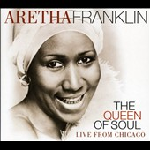 Aretha Franklin: Queen of Soul: Live from Chicago