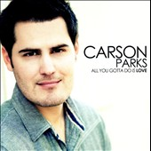 Carson Parks: All You Gotta Do Is Love