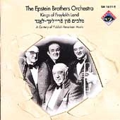 The Epstein Brothers Orchestra: Kings of Freylekh Land