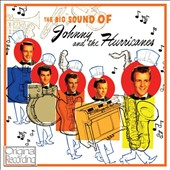 Johnny & the Hurricanes: The Big Sound of Johnny & The Hurricanes
