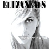 Eliza Neals: Messin With a Fool *