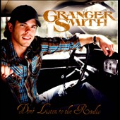 Granger Smith: Don't Listen To the Radio