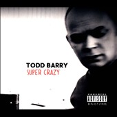 Todd Barry: Super Crazy [PA] [Digipak]