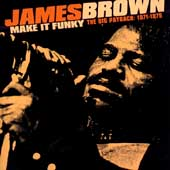 James Brown: Make It Funky - The Big Payback: 1971-1975