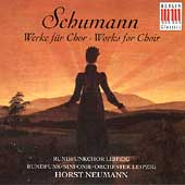 Schumann: Works for Choir / Neumann, Leipzig Radio Chorus