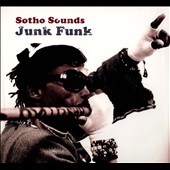 Sotho Sounds: Junk Funk [Digipak]
