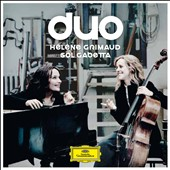 Duo - Schumann: Fantasiestucke; Cello Sonatas by Debussy, Shostakovich and Brahms / Sol Gabetta, cello; Helene Grimaud, piano