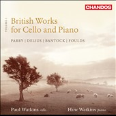 British Works for Cello & Piano, Vol. 1: Works by Parry, Delius and Bantock / Paul Watkins, cello; Huw Watkins, piano