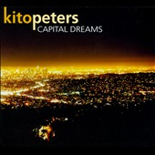 Kito Peters: Capital Dreams [Digipak]