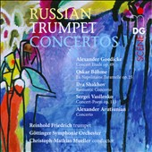 Trumpet Concertos - works by Goedicke, Bohme, Shakhov, Vasilenko, Arutiunian / Reinhold Friedrich, trumpet