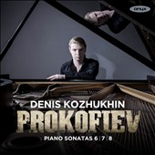 Prokofiev: War Sonatas - Piano Sonatas Nos.6, 7 & 8 / Denis Kozhukhin (piano)