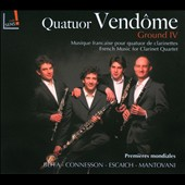 French Music for Clarinet Quartet - Feffa: Feux dÆartifice; Escaich: Ground IV; Connesson: Prelude and funk; Mantovani: Face à Face / Quatuor Vendôme