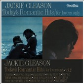 Jackie Gleason: Today's Romantic Hits, Vols. 1 & 2 *