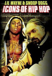 Lil Wayne/Snoop Dogg: Icons of Hip Hop: Lil Wayne & Snoop Dogg