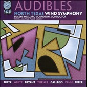 Audibles - Music by Dietz, White, Bryant, Turner, Gallego et al. / North Texas Wind Symphony