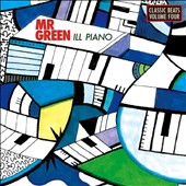 Mr. Green: Ill Piano: Classic Beats, Vol. 4 [Digipak]