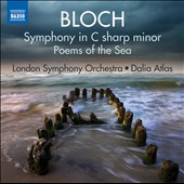 Bloch: Symphony C sharp minor; Poems of the Sea / London SO, Atlas