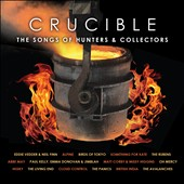 Various Artists: Crucible: The Songs of Hunters & Collectors [Digipak]