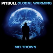 Pitbull: Global Warning: Meltdown [Clean]