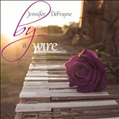 Jennifer Defrayne: By a Wire [Digipak]