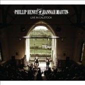 Phillip Henry/Hannah Martin: Live at Calstock