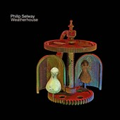 Phil Selway: Weatherhouse [Digipak]