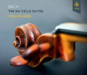 Bach: Six Solo Cello Suites / Viola De Hoog, cello