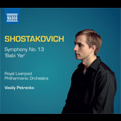 Shostakovich: Symphony No. 13 'Babi Yar' / Alexander Vinogradov, bass; Vasily Petrenko, Royal Liverpool PO & Choir