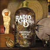 Radio Birds: Contemporary American Slang [Digipak]