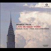 Musica Ficta: Live in New York - Works of the Colonial Americas, 1500-1800, by Gaspar Fernández, Juan de Araujo, Juan Gutiérrez de Padilla et al. / Musica Ficta; Raúl Mallavibarrena