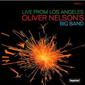 Oliver Nelson: Live from Los Angeles [Limited Edition]