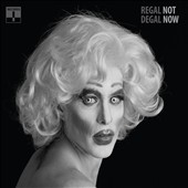 Regal Degal: Not Now [Digipak]